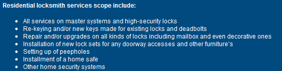 Residential locksmith                                           services scope include: